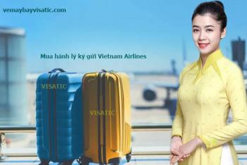Mua hành lý ký gửi Vietnam Airlines - Giá cước hành lý ký gửi