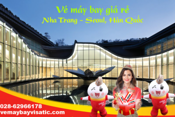 Vé máy bay Vietjet Nha Trang đi Seoul, Incheon, Hàn Quốc từ 478k