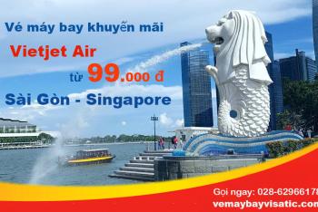 Vé máy bay Sài Gòn Singapore Vietjet khuyến mãi từ 99.000 đ