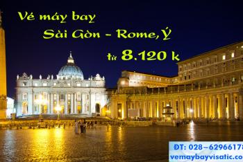 Vé máy bay Sài Gòn TPHCM đi Rome, Italya giá rẻ từ 8.120k